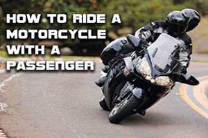 How To Ride A Motorcycle With A Passenger